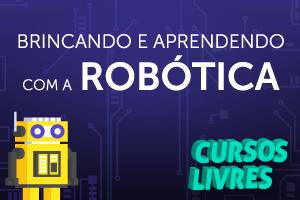Minicurso Brincando e Aprendendo com a Robótica